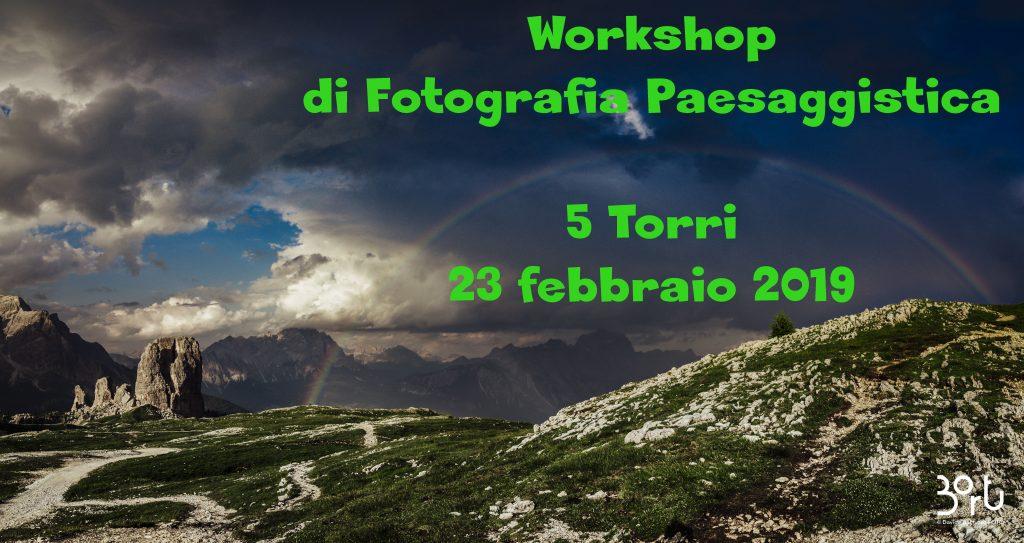 WORKSHOP FOTOGRAFIA PAESAGGISTICA 5 TORRI – 23 FEBBRAIO 2019
