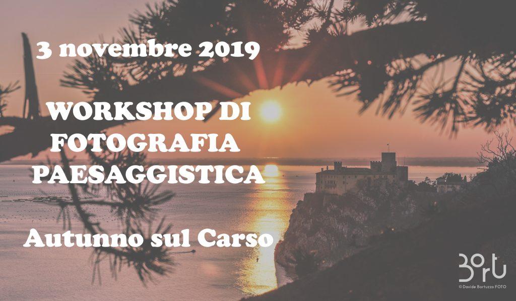 Workshop di Fotografia Paesaggistica - Il Carso - 03 Novembre 2019